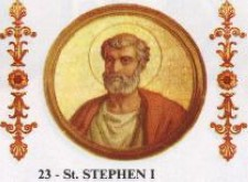 The supposed Pope Stephen, who disagreed with St. Cyprian of Carthage
